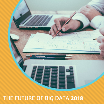 Big data in 2018: the experts have their say